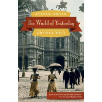The World of Yesterday by Stefan Zweig, 9780803226616