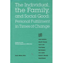 Nebraska Symposium on Motivation, 1994, Volume 42: The Individual, the Family, and Social Good: Personal Fulfillment in Times of Change by Nebraska Symposium, 9780803231856