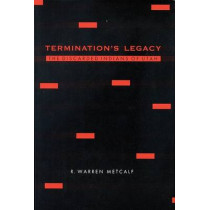 Termination's Legacy: The Discarded Indians of Utah by R.Warren Metcalf, 9780803232013