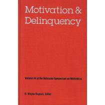 Nebraska Symposium on Motivation, 1996, Volume 44: Motivation and Delinquency by Nebraska Symposium, 9780803235663