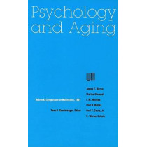 Nebraska Symposium on Motivation, 1991, Volume 39: Psychology and Aging by Nebraska Symposium, 9780803242227