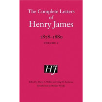 The Complete Letters of Henry James, 1878-1880: Volume 1 by Henry James, 9780803254244
