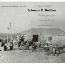Solomon D. Butcher: Photographing the American Dream by John E. Carter, 9780803260382