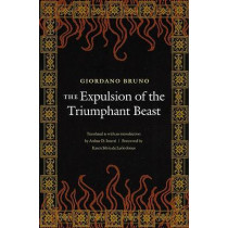 The Expulsion of the Triumphant Beast by Giordano Bruno, 9780803262348