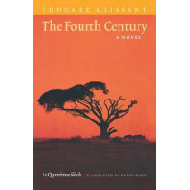 The Fourth Century by Edouard Glissant, 9780803270831