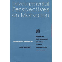 Nebraska Symposium on Motivation, 1992, Volume 40: Developmental Perspectives on Motivation by Nebraska Symposium, 9780803275768
