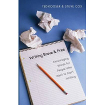 Writing Brave and Free: Encouraging Words for People Who Want to Start Writing by Ted Kooser, 9780803278325