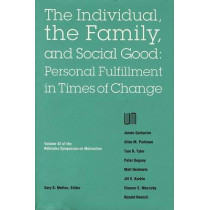 Nebraska Symposium on Motivation, 1994, Volume 42: The Individual, the Family, and Social Good: Personal Fulfillment in Times of Change by Nebraska Symposium, 9780803282216