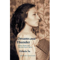 Dreams and Thunder: Stories, Poems, and The Sun Dance Opera by Zitkala-Sa, 9780803299191