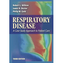 Respiratory Disease: a Case Study Approach to Patient Care, 3rd Edition by Robert L. Wilkins, 9780803613744
