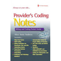 Providers' Coding Notes: Billing and Coding Pocket Guide by Alice Anne Andress, 9780803617452