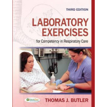 Laboratory Exercises for Competency in Repiratory Care 3e by Thomas J. Butler, 9780803626799