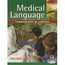 Medical Language 1e Terminology in Context by Melodie Hull, 9780803626836