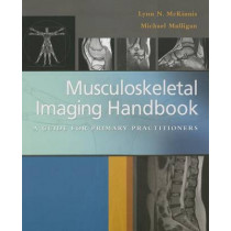Musculoskeletal Imaging Handbook : a Guide for Primary Practitioners by Mckinnis, 9780803639171