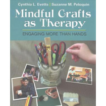 Mindful Crafts as Therapy by Evetts, 9780803646742