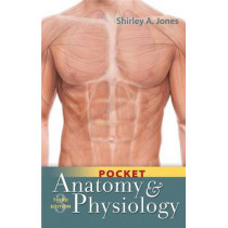 Pocket Anatomy and Physiology 3e by Shirley A. Jones, 9780803656581