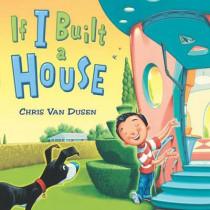 If I Built a House by Chris Van Dusen, 9780803737518