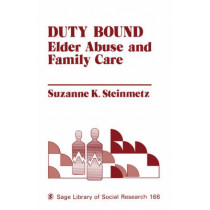 Duty Bound: Elder Abuse and Family Care by Suzanne Steinmetz, 9780803929197