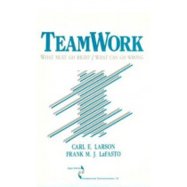 Teamwork: What Must Go Right/What Can Go Wrong by Carl Larson, 9780803932906