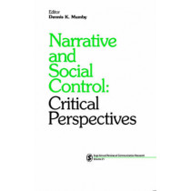 Narrative and Social Control: Critical Perspectives by Dennis K. Mumby, 9780803949324