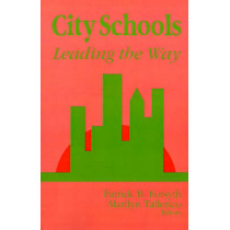 City Schools: Leading the Way by Patrick B. Forsyth, 9780803960664