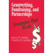 Grantwriting, Fundraising, and Partnerships: Strategies That Work! by Karen B. Ruskin, 9780803962200