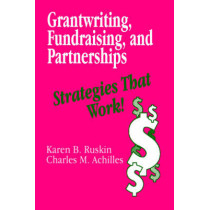 Grantwriting, Fundraising, and Partnerships: Strategies That Work! by Karen B. Ruskin, 9780803962217