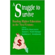 A Struggle to Survive: Funding Higher Education in the Next Century by David S. Honeyman, 9780803965300
