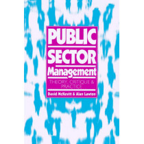 Public Sector Management: Theory, Critique and Practice by David McKevitt, 9780803977136