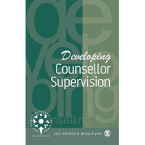 Developing Counsellor Supervision by Colin Feltham, 9780803989399