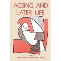 Ageing and Later Life by Julia Johnson, 9780803989665