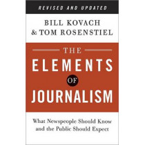 Elements of Journalism, the by Bill Kovach, 9780804136785