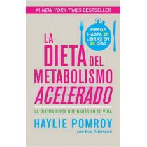 La Dieta del Metabolismo Acelerado: Come M�s, Pierde M�s by Haylie Pomroy, 9780804169523