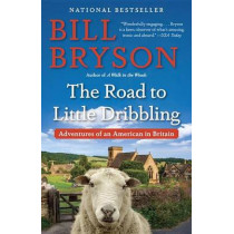 The Road to Little Dribbling: Adventures of an American in Britain by Bill Bryson, 9780804172714
