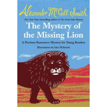 The Mystery of the Missing Lion by Professor of Medical Law Alexander McCall Smith, 9780804173278