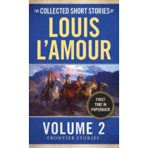 The Collected Short Stories Of Louis L'amour, Volume 2 by Louis L'Amour, 9780804179720