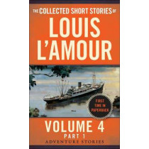 Collected Short Stories Of Louis L'amour, Volume 4, Part 1,The by Louis L'Amour, 9780804179744