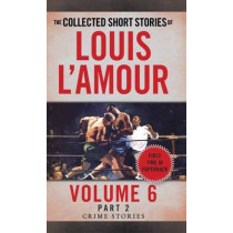 Collected Short Stories Of Louis L'amour, Volume 6, Part 2,The by Louis L'Amour, 9780804179782