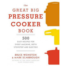 The Great Big Pressure Cooker Book by Bruce Weinstein, 9780804185325