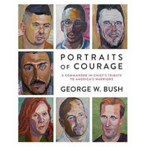 Portraits Of Courage by George W. Bush, 9780804189767