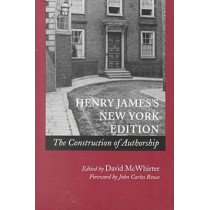 Henry James's New York Edition: The Construction of Authorship by David McWhirter, 9780804735186