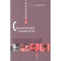 Cinema and Urban Culture in Shanghai, 1922-1943 by Yingjin Zhang, 9780804735728