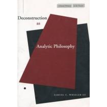 Deconstruction as Analytic Philosophy by Samuel C. Wheeler, 9780804737531