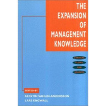 The Expansion of Management Knowledge: Carriers, Flows, and Sources by Kerstin Sahlin-Andersson, 9780804741972