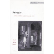 Privacies: Philosophical Evaluations by Beate Rossler, 9780804745642