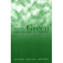 Shades of Green: Business, Regulation, and Environment by Robert A. Kagan, 9780804748520