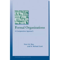 Formal Organizations: A Comparative Approach by Peter M. Blau, 9780804748902
