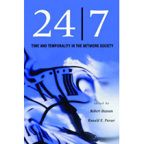 24/7: Time and Temporality in the Network Society by Robert Hassan, 9780804751964