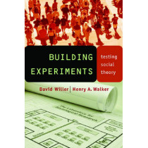 Building Experiments: Testing Social Theory by David Willer, 9780804752459