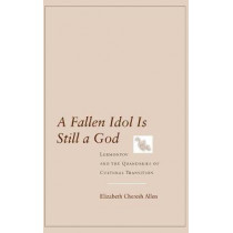 A Fallen Idol Is Still a God: Lermontov and the Quandaries of Cultural Transition by Elizabeth Cheresh Allen, 9780804753708